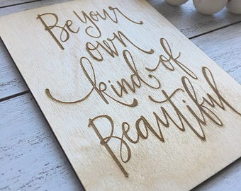 Be Your Own Kind of Beautiful Wood Card - Valentines Day Gift - Girl Nursery Decor - Wood sign - Wall decor - Free Stand Included