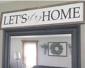 Lets Stay Home Farmhouse style wooden sign
