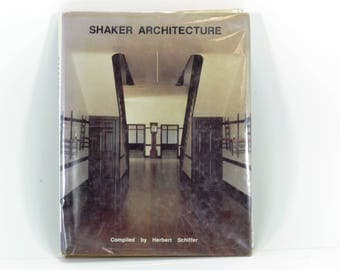 Shaker Architecture Book by Herbert Schiffer-1979-Hardback Book