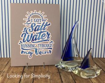 I've Got Salt Water in my Veins Canvas Sign