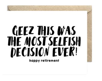 Selfish Decision Ever, Retirement Card, Happy Retirement Card, Funny Retirement Card - 214C