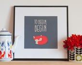 Little  cute lazy fox - motivational quote to begin, begin- Nursery Print - Giclee Art Illustration
