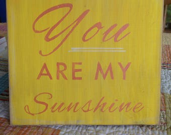 You are my Sunshine rustic board sign