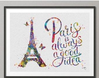Paris is Always a Good Idea Watercolour Painting Print Inspirational Quote Print Typographic Print Wedding Gift Audrey Hepburn [NO 457]