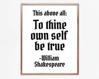 This above all: to thine own self be true, William Shakespeare quote, hamlet play, saying, poster, art, poem, old english, wall, large