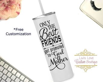 Only the best friends get promoted to God Mother 20 oz stainless steel Skinny Tumbler with straw To Go cup / Tumbler Travel Godmother Gift