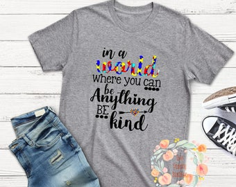 In a World where you can be anything be kind/ Puzzle/ Autism/ be kind/ Autism awareness/ Austism shirt/ world/