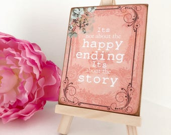 It's Not About The Happy Ending, It's About The Story...