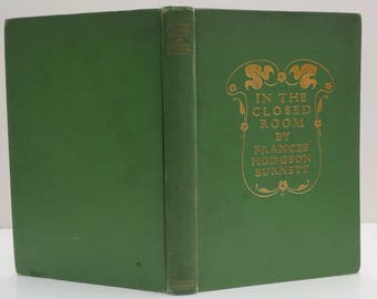 In the Closed Room by Frances Hodgson Burnett - McClure, Phillips & Co. 1904 - First Edition