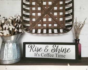 Rise and shine it's coffee time, wood sign, coffee sign, kitchen signs, coffee decor, rise and shine, coffee drinkers, framed farmhouse sign