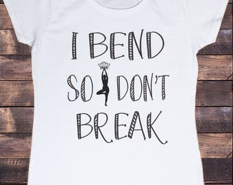 Womens T-Shirt 'I bend so don't break' Yoga Meditation India Print TS966