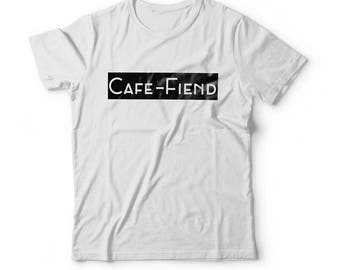 Cafe-Fiend T Shirt Funny But Smart Tshirt Caffeine Top Coffee Shirt