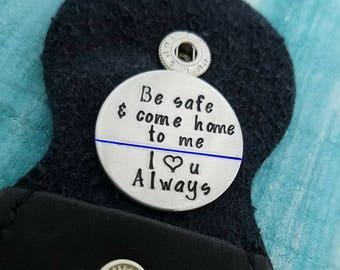Custom Blue Line Pocket Token - Please Be Safe  - Husband Gift - Anniversary Gift - Custom Pocket Coin -  Police Gift - Gifts for Him