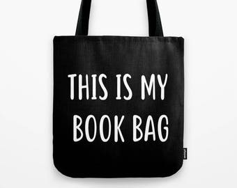 This is my book bag library books tote bag ecofriendly tote reading gift reading tote bookish gifts gift for book lovers typography bookworm
