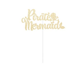 Pirate or Mermaid Cake Topper - any color glitter - boy or girl gender reveal