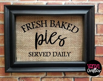 Fresh Baked Apple Pies Burlap Sign - Burlap Decor Sign -Kitchen Decor - Country Decor - Dining Room Decor - Pie Decor