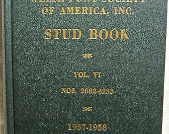 The Stud Book of the Welsh Pony Society of America Vol. VI.  1957-1958