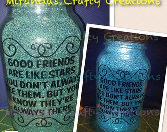 MaSoN jAr LiGhTs- Good friends are like stars, you don't always see them, but you know they're always there.