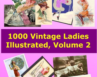1000 Vintage Women illustrated clip art in Digital Image format for your greeting cards labels jewellery decoupage or nostalgia, Vol 2