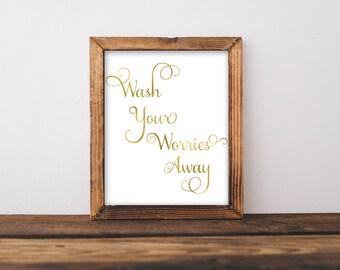 Wash Your Worries Away, Wash Your Worries Away Print, Bathroom Wall Art, Bathroom Decor, Bathroom Wall Decor, Gold Wall Art, Gold Printable