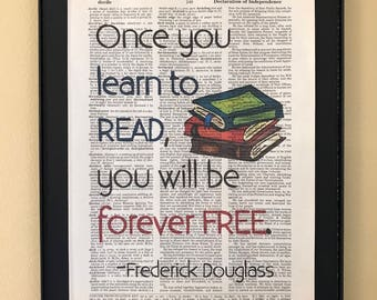 Once you learn to read, you will be forever free; Frederick Douglass; Gifts for readers;