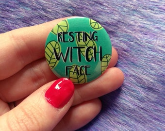 Resting witch face, slogan pin, witch pin, witch badge, 32mm pin badge, pinback button, witchy gifts, witch pin button, witchy wearable art
