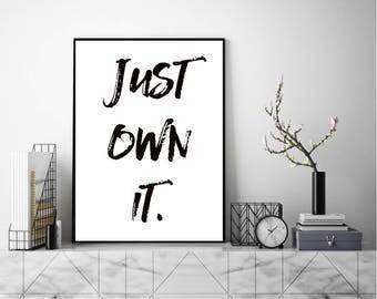 Just Own It Print, Wall Art, Modern Art Print, Typography Poster, Scandinavian Art, Minimalist Print, Literary Print, Literary Quote