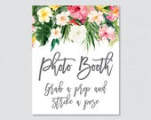 Tropical Photo Booth Printable Sign - Hawaiian Flower Bridal Shower Photo Booth Sign - Palm Leaf Luau Wedding Shower Photo Station Sign 0032