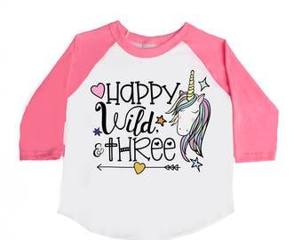 Happy Wild and Three - Third Birthday Shirt - Unicorn Birthday Shirt - THREE - Three Year Old - Wild and Three - Unicorn Shirts