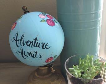Adventure Awaits Small hand-painted Globe
