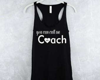 You Can Call Me Coach, Workout Tank Top - Fitness Tank Top - Herbalife Shirt - Herbalife Tank Top - Gym Shirt - Workout Shirt