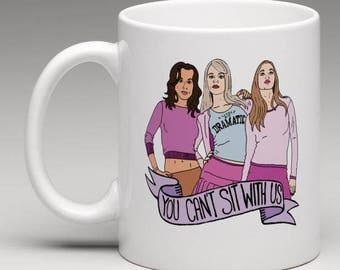 Mean Girls Mug (Regina George, Tina Fey, 30 Rock, SNL, Amy Poehler, Clueless, Janis Ian, Cult Movie, Pop Culture) Gift or Birthday Present
