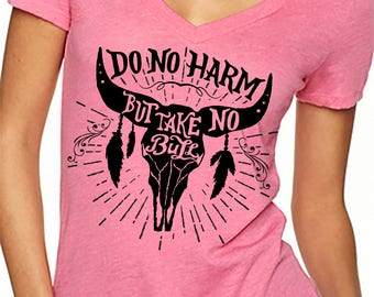 Do No Harm But Take No Bull Deep Vneck T-shirt
