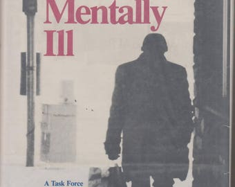 The Homeless Mentally Ill: A Task Force Report of the American Psychiatric Association (Hardcover, Psychology) 1984