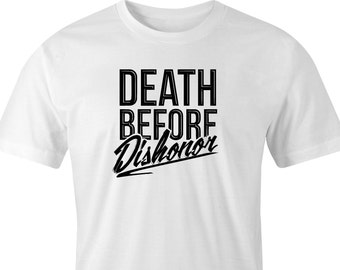 "T-Shirt with ""Death before dishonor"" logo Print, ""Death before dishonor"" T-Shirt, Printed T-Shirt ""Death before dishonor"" logo,  T-Shirt."