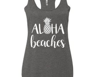 Aloha beaches shirt, Aloha beaches tank top, beach shirt, summer tank, vacation shirt, women's shirt, funny shirt, women's clothing