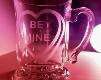 Be Mine Glass mug, Valentine's gift, Etched Glass, Conversation heart, Conversation heart design, Be Mine