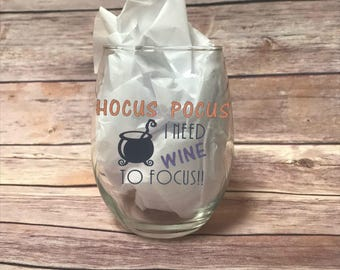 Hocus Pocus I Need Wine To Focus Wine Glass - Hocus Pocus - Halloween Wine Glass