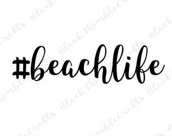 Hashtag beach life svg file, cricut cutting file, ocean svg, summer svg, beach svg, nautical svg, vacation svg vector file, htv svg clipart