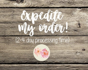 Expedited Processing Time (2-4 business days)