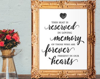 Wedding memorial sign - reserved sign - this seat is reserved in loving memory of those forever present in our hearts - 8x10 - 5x7 PRINTABLE