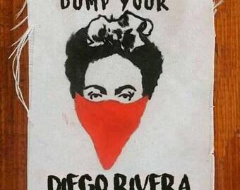 Dump your Diego Rivera patch feminist Frida Kahlo