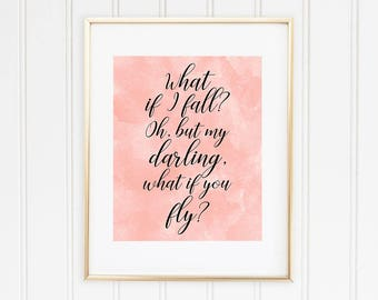 What if I fall? Oh, but my darling, what if you fly? Inspirational Quote, Pink Watercolor, Calligraphy, Nursery Print, INSTANT DOWNLOAD