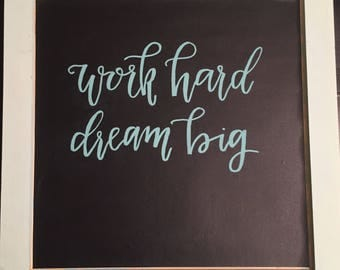 Work Hard Dream Big Sign