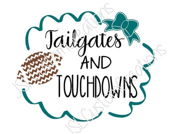 Tailgates and Touchdowns svg, eps, png, dxf Cut Files for Silhouette, Cricut, Vectors, Sports, Football, Girly, Digital Download