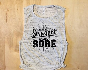 It's Not Swagger I'm Just SORE, workout tank, workout tanks for women, workout shirts, muscle tank women, fitness tank, gift for her, tank
