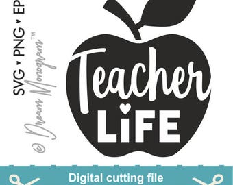 Teacher life Svg, Teacher Svg, Teach Svg, Back to school Svg, School Svg, Apple Svg, Cutting files for use with Silhouette Cameo and Cricut