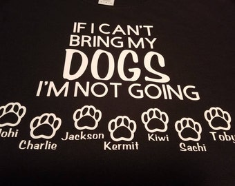 T-shirt - If I Can't Bring My Dogs