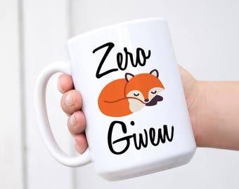 Fox Coffee Cup, Zero Fox Given, Fox Coffee Mug, Zero Fox Given Coffee Mug, Funny Fox Mug, Fox Gift, Best Friend Mug, Unique Gift, Funny Mugs