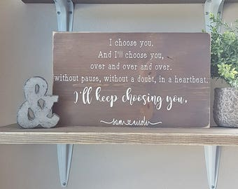 I choose you wooden sign | Hand painted sign | Couples sign | I'll keep choosing you | Home decor